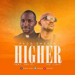 Fada Sheyin - Higher (Feat. Joe El)